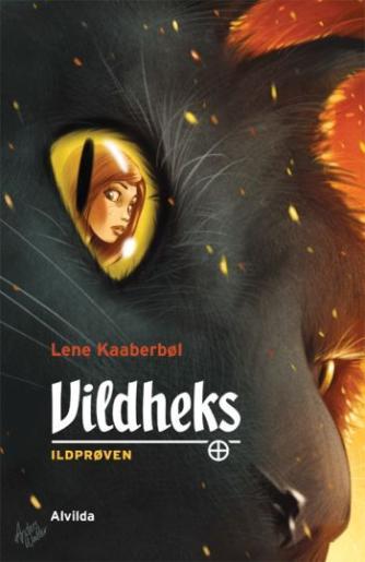 Lene Kaaberbøl: Vildheks. Bind 1, Ildprøven